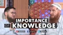 Importance of Knowledge - Ismail Bullock & Ahmet Hoxha