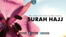 Most Beautiful Quran Recitation | Surah Hajj