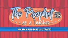 Prophet PBUH as a teacher - Nouman Ali Khan