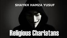 Religious Charlatans - Shaykh Hamza Yusuf