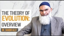 The Theory of Evolution: An Overview | Dr. Shabir Ally