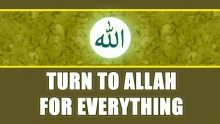 Turn to Allah for Everything