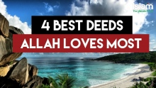 The 4 Best Deeds Allah Loves the Most ~ Inspiring