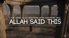 They Ask Allah Questions After Questions