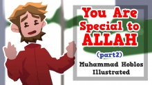 You are Special to Allah | Part 2 | Mohammad Hoblo