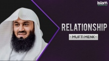 All About  Relationship || Mufti Menk