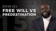 Free Will vs. Predestination - Quran Q&A - Abdullah Oduro
