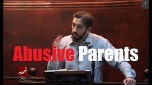 How to Deal with Abusive Parents? Ask Nouman Ali Khan - 2018