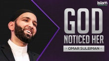 God Noticed her When no one did || Omar Suleiman