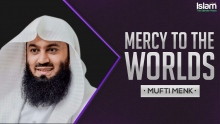 MERCY TO THE WORLDS || MUFTI MENK