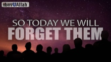 So Today We Will Forget Them - Emotional Recitation