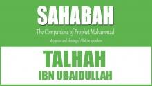 Talha ibn Ubaydullah: The Generous, The Martyr   Mufti Abdur-Rahman ibn Yusuf