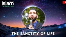 THE SANCTITY OF LIFE || SHEIKH OMAR SULEIMAN 2018