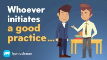 Whoever initiates a good practice...