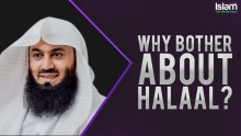 Why Bother About Halaal ? Mufti Menk 2018