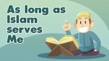 As long as Islam serves Me | Subtitled