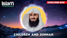 Children and Sunnah || Mufti Menk