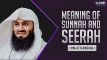 Meaning of Sunnah and Seerah || Mufti Menk 2018