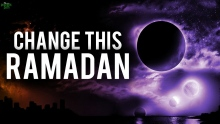 PLEASE CHANGE THIS RAMADAN!