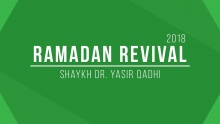 Ramdan Revival 2018 - Panel Discussion - Shaykh Dr. Yasir Qadhi