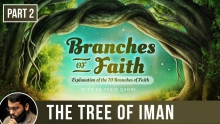 The Branches of Faith (Ramadan 2018 - Part 2): The Tree of Iman - Shaykh Dr. Yasir Qadhi