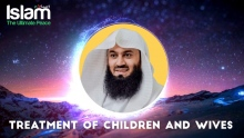 Treatment of Children and Wives || Mufti Menk