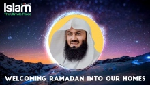 Welcoming Ramadan into Our Homes || Mufti Menk