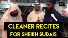 CLEANER IN SAUDI IMITATES RECITATION OF SHEIKH SUDAIS  || AMAZING ♥
