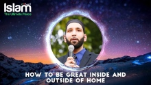 How To Be Great Inside And Outside Of Home ? Omar Suleiman 2018