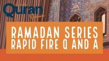 Ramadan Series: Rapid Fire Q and A