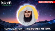 Supplication – The Power Of Dua    Mufti Menk