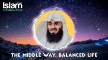 The Middle Way, Balanced Life    Mufti Menk