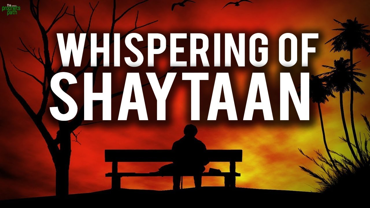 HOW TO STOP SHAYTAAN FROM WHISPERING TO YOU