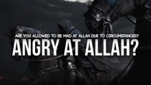 """""""I'm Angry at Allah Because He Didn't Give Me What I Want"""""""