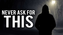NEVER ASK FOR THIS IN YOUR DUA