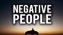 WATCH THIS IF YOU HAVE NEGATIVE PEOPLE BOTHERING YOU