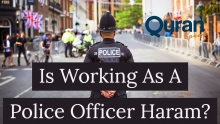 Is Working As A Police Officer Haram?   Q&A