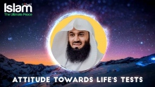 Attitude Towards Life's Tests || Mufti Menk