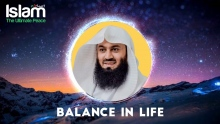 Balance in Life || Mufti Menk