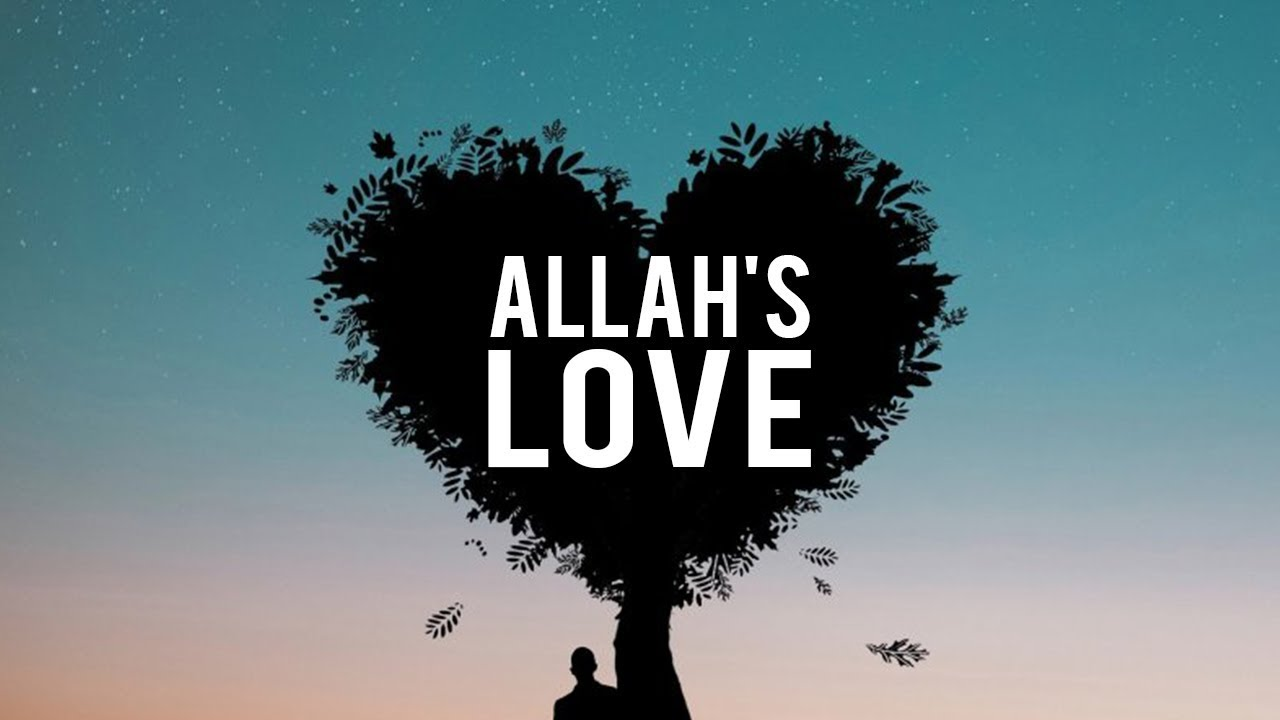 HOW TO GET ALLAH TO LOVE YOU BACK