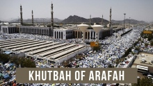 Khutbah of Arafah - Shaykh Dr. Yasir Qadhi