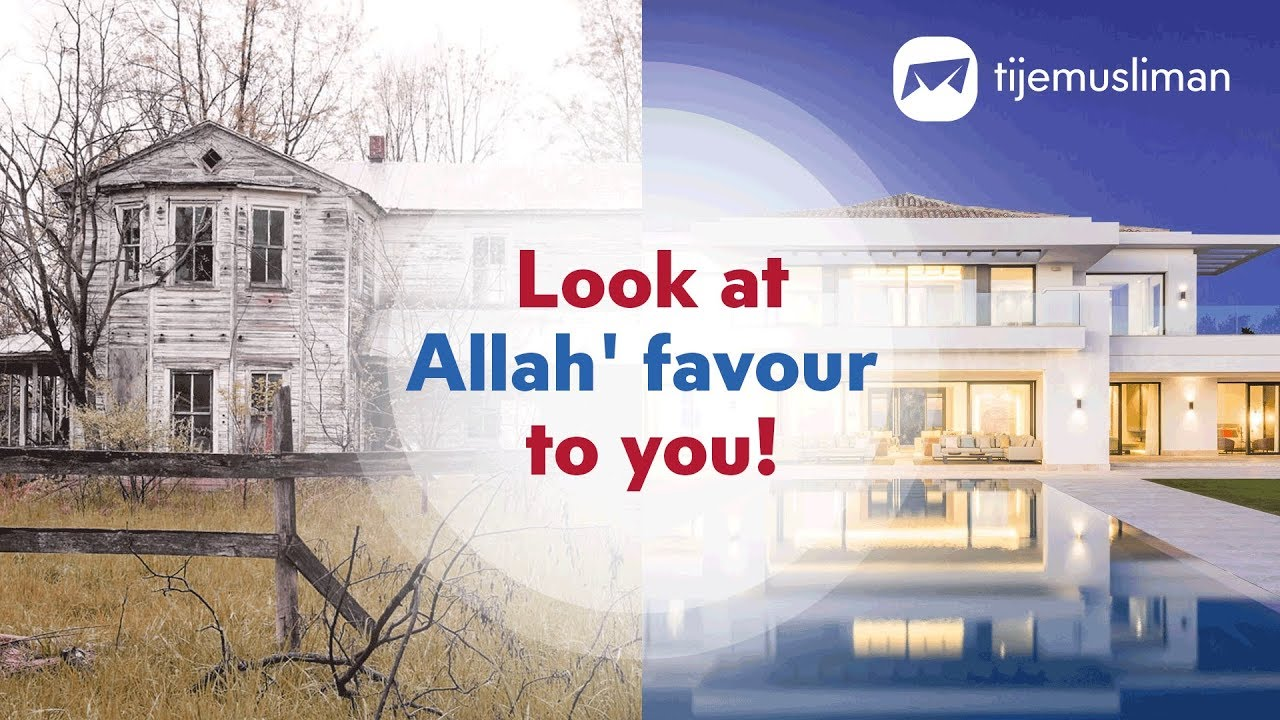 Look at Allah' favour to you