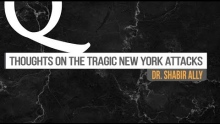 Q&A: Reflections on the New York Attacks | Dr. Shabir Ally