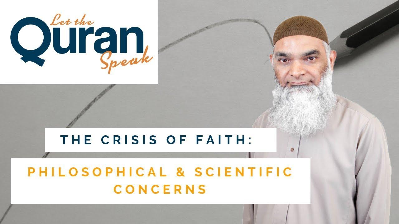 The Crisis of Faith: Philosophical & Scientific Concerns