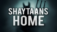 WHERE IS SHAYTAAN'S HOME?