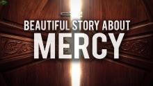 A BEAUTIFUL STORY ABOUT MERCY (HEART TOUCHING)