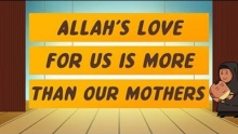 Allah's Love for us is More than our Mothers'