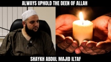 ALWAYS UPHOLD THE DEEN OF ALLAH !! - SHAYKH ABDUL MAJID