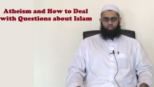 Atheism and How to Deal with Questions about Islam   Mufti Abdur-Rahman ibn Yusuf