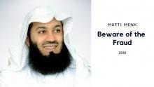 Beware of Fraud - Mufti Menk